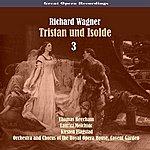 Sir Thomas Beecham Great Opera Recordings / Richard Wagner - Tristan Und Isolde, Vol. 3 (1937)