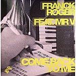 Franck Roger Come Back To Me (4-Track Maxi-Single)