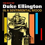 Duke Ellington & His Orchestra In A Sentimental Mood(The Best Of Duke Ellington)