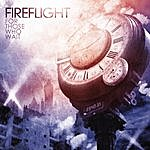 Fireflight For Those Who Wait