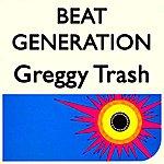 The Beat Generation Greggy Trash