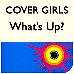 The Cover Girls What's Up?
