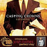 Casting Crowns Lifesong/Perfect Day