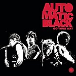 Automatic Black Go Your Way (Single)