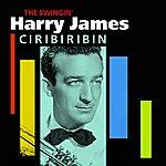 Harry James & His Orchestra Ciribiribin (The Swingin' Harry James)