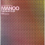 Manoo The Roots Ep