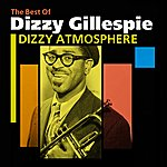Dizzy Gillespie Dizzy Atmosphere(The Best Of Dizzy Gillespie)