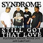 Syndrome Still Got That Love (2-Track Single)