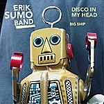 Erik Sumo Disco In My Head / Big Ship