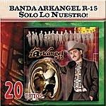 Banda Arkangel Solo Lo Nuestro - 20 Exitos