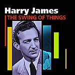 Harry James & His Orchestra The Swing Of Things