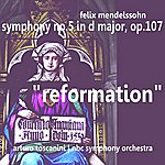 "Arturo Toscanini Mendelssohn: Symphony No. 5 In D Major, Op. 107 - ""reformation"""