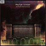 Phylum Sinter Detroit Nocturnes