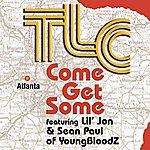 TLC Come Get Some (Radio Mix) (Feat. Lil' Jon & Sean Paul)