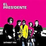 El Presidente Without You (Box Saga Remix 2)