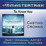 Casting Crowns To Know You (Performance Track)