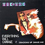 Tik Tok Everything Will Change