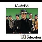 La Mafia 10 De Colección