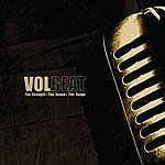 Volbeat The Strength, The Sounds, The Songs