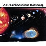 Ralph Buckley 2012 Consciousness Awakening