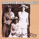 Raison D'Etre Tales From The Tall Side