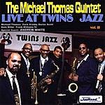 Michael Thomas Quintet Live At Twins Jazz, Vol. II