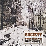 Society Songs From The Brickhouse