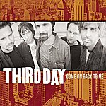 Third Day Come On Back To Me (Single)