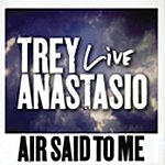 Trey Anastasio Air Said To Me (Live From Indianapolis)