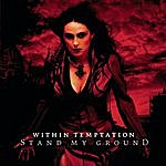 Within Temptation Stand My Ground/Overcome