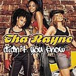 Tha Rayne Didn't You Know (2-Track Single)