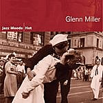 Glenn Miller & His Orchestra Jazz Moods - Hot