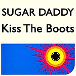 Sugar Daddy Kiss The Boots
