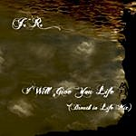 J.R. Richards I Will Give You Life (Breath In Life Mix)