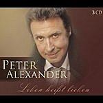 Peter Alexander Leben Heißt Lieben