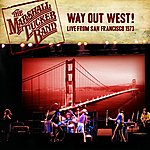 The Marshall Tucker Band Way Out West!: Live From San Francisco 1973