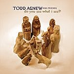 Todd Agnew Do You See What I See?
