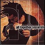 All Together Separate All Together Separate