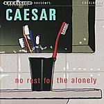 Caesar No Rest For The Alonely