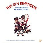 The Fifth Dimension Living Together, Growing Together