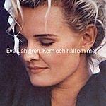 Eva Dahlgren Kom Och Håll Om Mig (3-Track Maxi-Single)