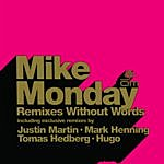 Mike Monday Remixes Without Words