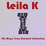 Leila K. The Mega Years (Remixed) Collection