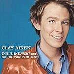 Clay Aiken Bridge Over Troubled Water/This Is The Night