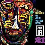 The Fire This Time Still Dancing On John Wayne's Head (Bonus Tracks)