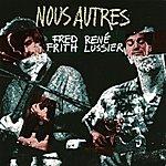 Fred Frith Nous Autres
