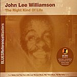 John Lee Williamson The Right Kind Of Life