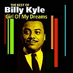 Billy Kyle Girl Of My Dreams(The Best Of)