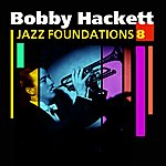 Bobby Hackett Jazz Foundations Vol. 8