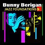 Bunny Berigan Jazz Foundations Vol. 9